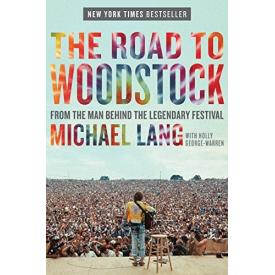 The Road to Woodstock (Michael Lang - Book)