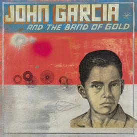 John Garcia And The Band Of Gold (Colored Vinyl)